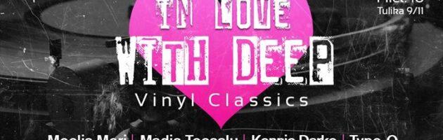 In Love With Deep – Vinyl Classics!