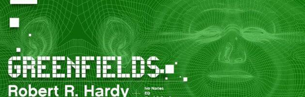 Greenfields: Robert R. Hardy