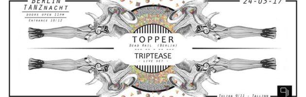 Berlin Tanznacht w Topper & Triptease (live)