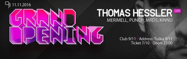 Grand Opening w Thomas Hessler (GER) + Merimell,Punch,MRDS,Kinnu